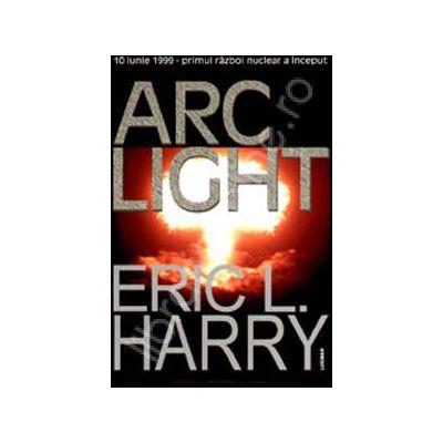 Arc Light - Primul razboi nuclear a inceput
