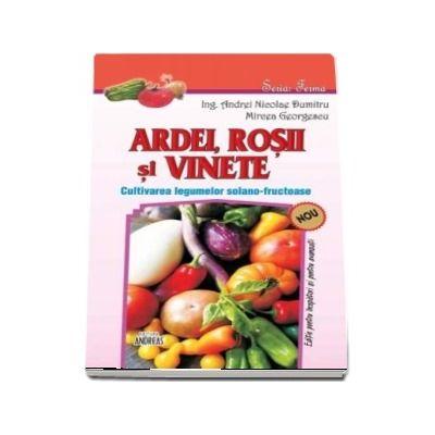Ardei, rosii si vinete. Cultivarea legumelor solano-fructuoase
