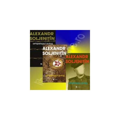 Arhipelagul Gulag - Volumele I-II-III