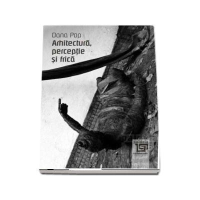 Arhitectura, perceptie si frica-