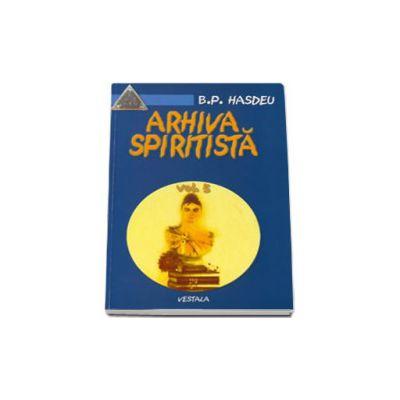 Arhiva spiritista - Volumul V