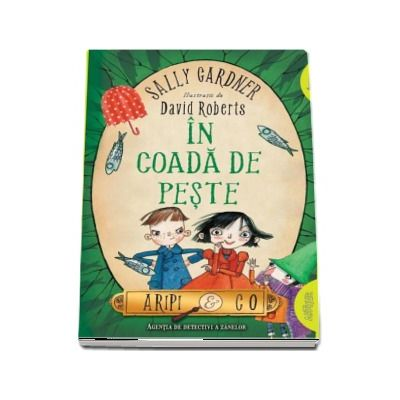 Aripi and Co - In coada de peste - Sally Gardner (Editie Paperback)
