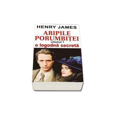 Aripile Porumbitei. O logodna secreta, Volumul I - James Henry