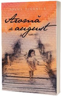 Aroma de august - Ioana Tiganila