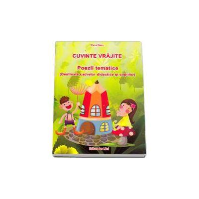 Cuvinte vrajite - Poezii tematice (Destinate cadrelor didactice si copiilor) - Raicu Maria
