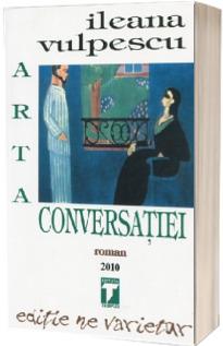 Arta conversatiei. Editie ne varietur (Ileana Vulpescu)
