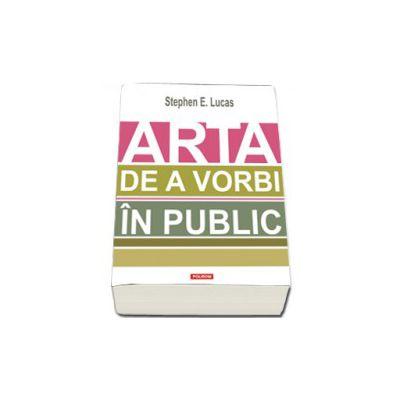Arta de a vorbi in public. Traducere de Miruna Andriescu