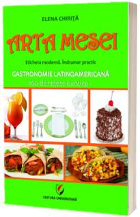 Arta mesei. Gastronomie Latinoamericana