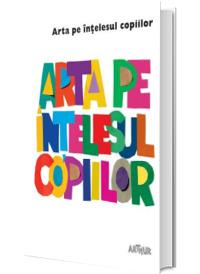 Arta pe intelesul copiilor. Cartea alba - Editie Hardcover