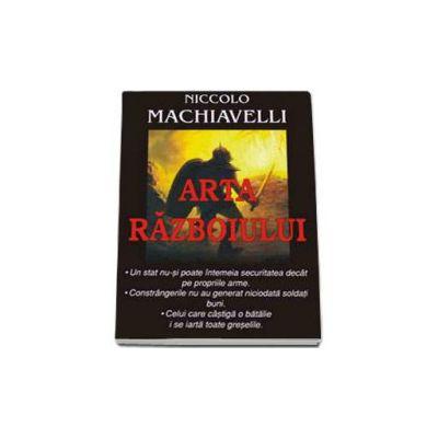 Arta razboiului - Niccolo Machiavelli