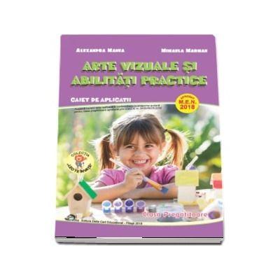 Arte vizuale si abilitati practice, caiet de aplicatii pentru clasa pregatitoare (Aprobat M.E.N)