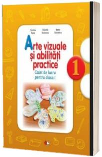Arte vizuale si abilitati practice. Caiet de lucru pentru clasa I - Cristina Rizea (Colectia Copilul destept)