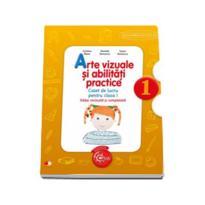 Arte vizuale si abilitati practice, caiet de lucru pentru clasa I - Editie revizuita si completata (Colectia Copilul destept)