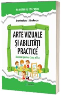Arte vizuale si abilitati practice. Manual pentru clasa a II-a