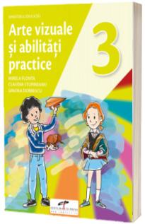 Arte vizuale si abilitati practice. Manual pentru clasa a III-a