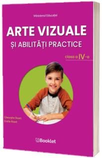 Arte vizuale si abilitati practice. Manual pentru clasa a IV-a