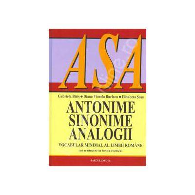 ANTONIME, SINONIME, ANALOGII. Vocabular minimal al limbii romane (cu traducere in limba engleza)