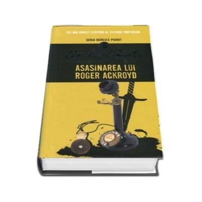 Asasinarea lui Roger Ackroyd - Seria Hercule Poirot (Editie Hardcover)