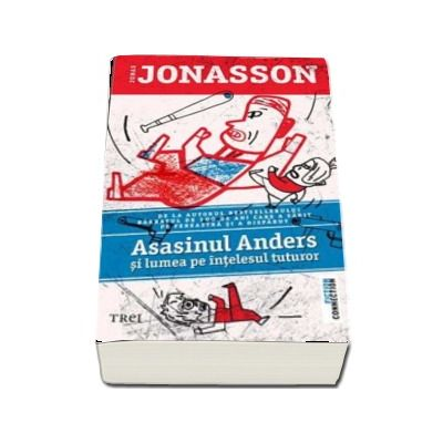 Asasinul Andres si lumea pe intelesul tuturor - Jonas Jonasson