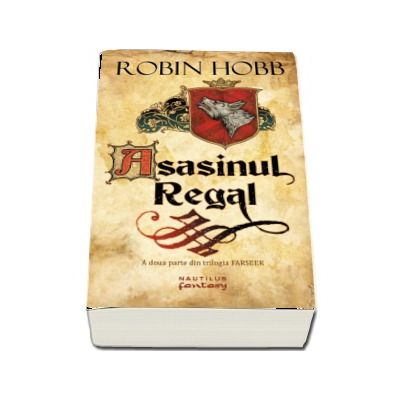 Asasinul Regal. A doua parte din trilogia Farseer - Robin Hobb