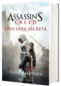 Assassins Creed. Cruciada secreta - Volumul III
