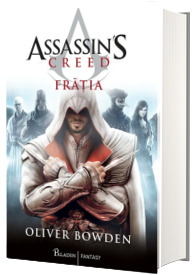 Assassins Creed. Fratia - Volumul II
