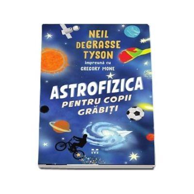 Astrofizica pentru copii grabiti