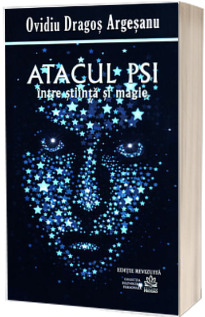Atacul PSI - intre Stiinta si Magie - editia a 5-a revizuita
