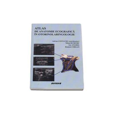 Atlas de anatomie ecografica in otorinolaringologie - Costache Adrian coordonator