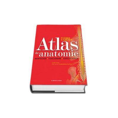 Atlas de anatomie - Morfologie. Functionare. Aspecte clinice