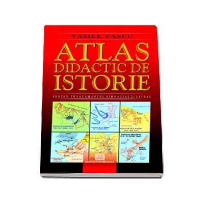 Atlas didactic de Istorie - Pentru invatamantul gimnazial si liceal - Editia a II-a, revizuita - Vasile Pascu