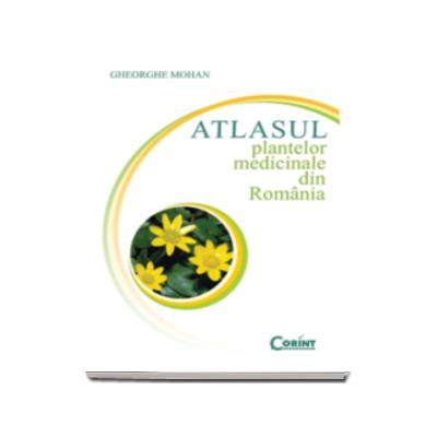 Atlasul plantelor medicinale din Romania (Gheorghe Mohan)