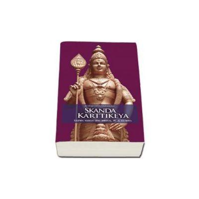 Skanda Karttikeya - Legendele fiilor lui Shiva. Volumul 2