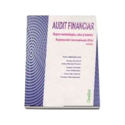 Audit financiar. Repere metodologice, etice si istorice. Reglementari (ISA) extrase