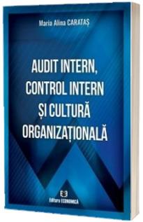Audit intern, control intern si cultura organizationala
