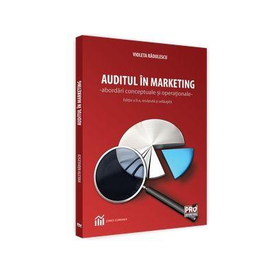 Auditul in marketing - abordari conceptuale si operationale - Editia a II-a revazuta si adaugita