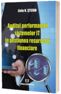 Auditul performantei sistemelor IT in gestiunea resurselor financiare