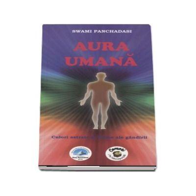 Aura Umana - Culori astrale si forme ale gandirii (Awami Panchadasi)