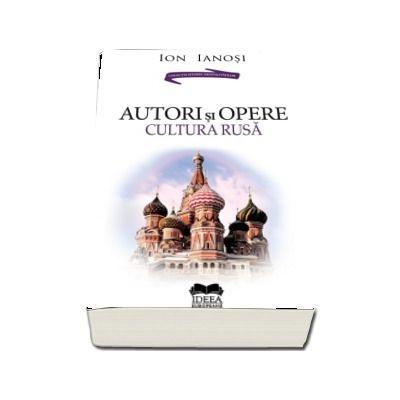 Autori si opere. Cultura rusa. Volumul II