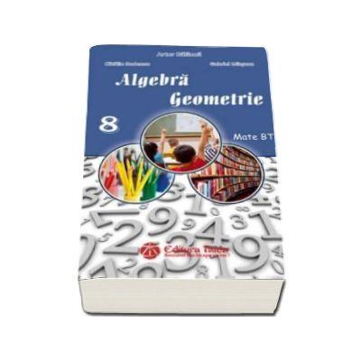 Auxiliar de Algebra si Geometrie pentru clasa a VIII-a - Artur Balauca (Editia 2016)