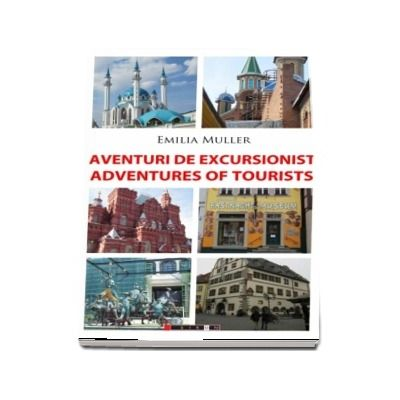 Aventuri de excursionist.Adventures of Tourists - Editia a II-a, bilingva