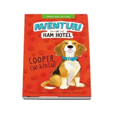 Aventuri la Ham hotel. Cooper, curajosul (Prima mea lectura)