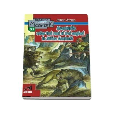 Aventurile celor trei rusi si trei englezi in Africa Australa - Jules Verne (Colectia Moby Dick)