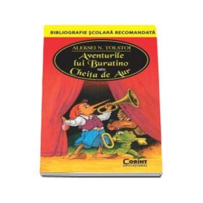 Aventurile lui Buratino sau Cheita de Aur - Bibliografie scolara recomandata