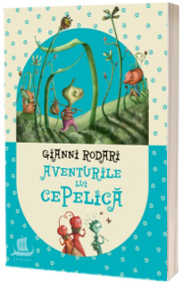 Aventurile lui Cepelica (ed. II)