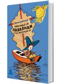 Aventurile lui Habarnam si ale prietenilor sai - Nikolai Nosov (Editia 2018)