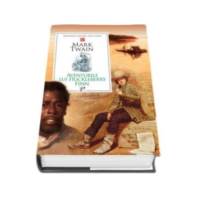 Aventurile lui Huklebery Finn - Biblioteca pentru toti copiii