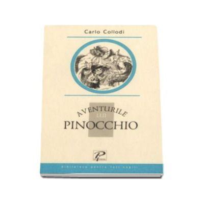 Aventurile lui Pinocchio - Biblioteca pentru toti copiii