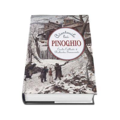 Aventurile lui Pinocchio - Carlo Collodi (Ilustratii de Roberto Innocenti)