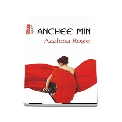 Azaleea Rosie. Traducere din limba engleza de Mihaela Negrila
